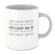 Tasse Er Liebt Mich