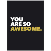 You Are So Awesome (Hardback)