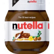 Nutella: The 30 Best Recipes (Hardback)