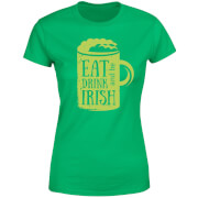 Eat, Drink And Be Irish Women's T-Shirt - Kelly Green