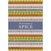 Thames and Hudson Ltd: The Grammar of Spice