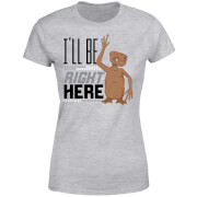 E.T. I'll Be Right Here Dames T-shirt - Grijs