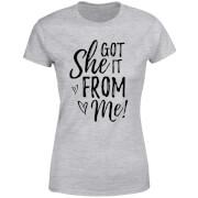 She Got It From Me Women's T-Shirt - Grey