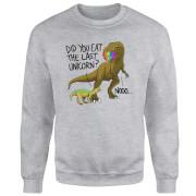 Did You Eat The Last Unicorn? Sweatshirt - Grey