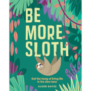 Be More Sloth (Hardback)