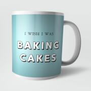 I Wish I Was Baking Cakes Mug