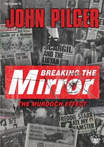 John Pilger: Breaking the Mirror