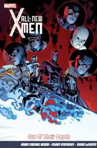 All-New X-Men - Volume 3: Out of Their Depth Graphic Novel