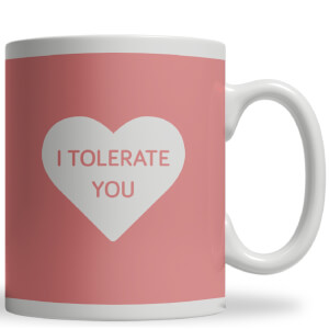 Tasse I Tolerate You