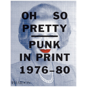 Phaidon Books: Oh So Pretty: Punk in Print 1976-1980