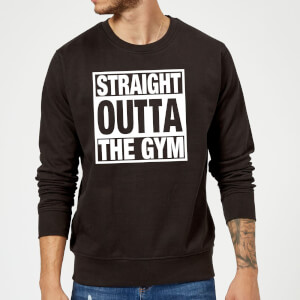 Straight Outta The Gym Slogan Sweatshirt - Black