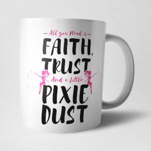 Faith Trust And A Little Pixie Dust Mug