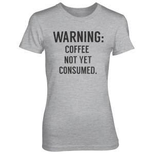 Camiseta Warning: Coffee Not Yet Consumed - Mujer - Gris