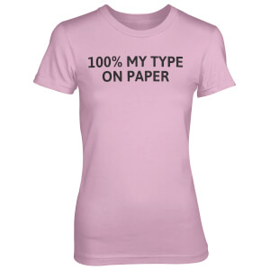 100% My Type On Paper Pink T-Shirt