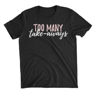 Too Many Take-Aways Women's Black T-Shirt