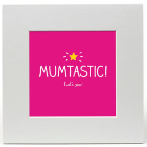 Happy Jackson 'Mumtastic' Limited Edition Art Print