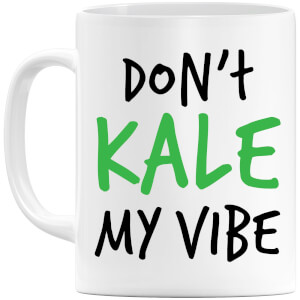 Dont Kale my Vibe Mug