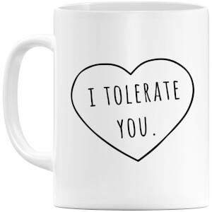 I Tolerate You Mug