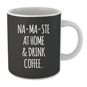 "Taza ""Na-Ma-Ste At Home & Drink Coffee"""