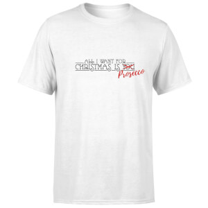 All I Want For Christmas Is Prosecco T-Shirt - White