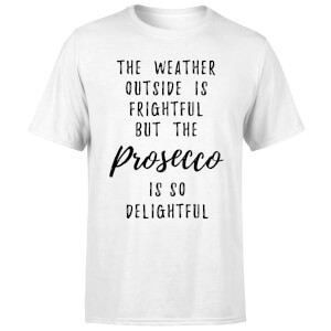 Prosecco Is So Delightful T-Shirt - White