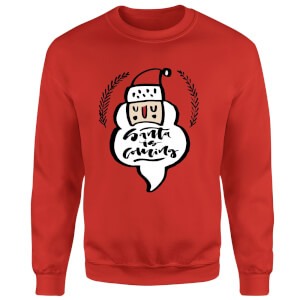 Santa is Coming Sweatshirt - Red