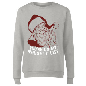 You're On My Naughty List Women's Sweatshirt - Grey