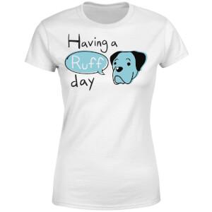 Having A Ruff Day Women's T-Shirt - White
