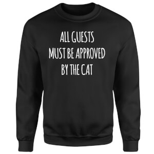 All Guests Must Be Approved By The Cat Sweatshirt - Black