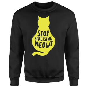 Stop Stressing Meowt Sweatshirt - Black