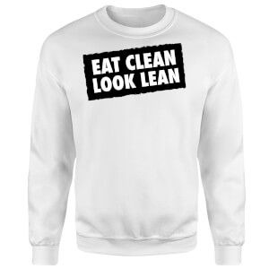 Eat Clean Look Lean Sweatshirt - White