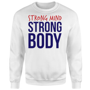 Strong Mind Strong Body Sweatshirt - White