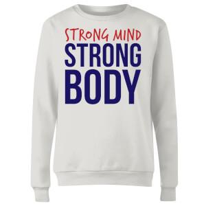 Strong Mind Strong Body Women's Sweatshirt - White