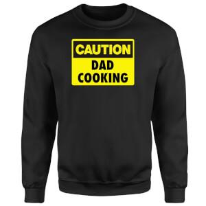 Caution Dad Cooking - Black Sweatshirt