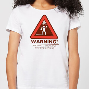 Warning Dad Dancing Women's T-Shirt - White
