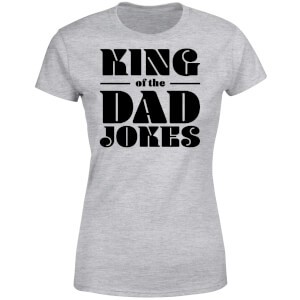 King of the Dad Jokes Women's T-Shirt - Grey