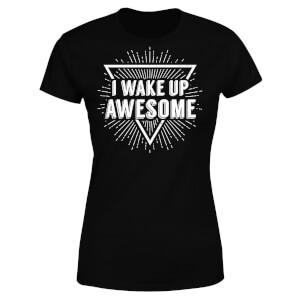 I Wake up Awesome Women's T-Shirt - Black