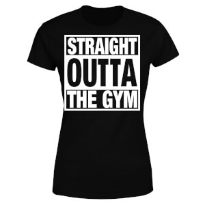 Straight Outta the Gym Women's T-Shirt - Black
