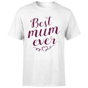 Best Mum Ever T-Shirt - White