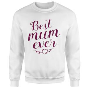 Best Mum Ever Sweatshirt - White