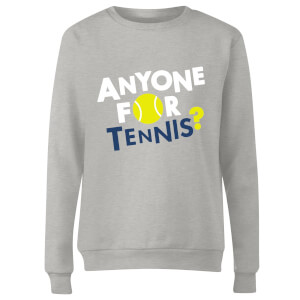 Anyone for Tennis Women's Sweatshirt - Grey