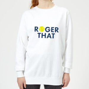 Roger That Women's Sweatshirt - White