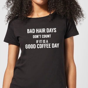 Bad Hair Days Don't Count Women's T-Shirt - Black