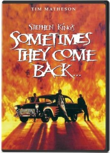 Stephen King's Sometimes They Come Back