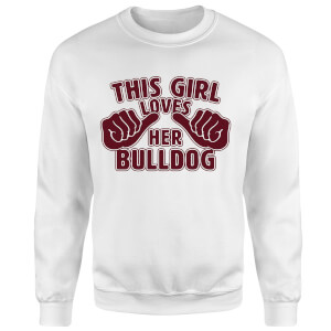 This Girl Loves Her Bulldog Pullover - Weiß