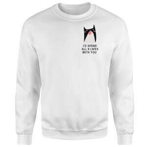 I'd Spend All 9 Lives With You Sweatshirt - White