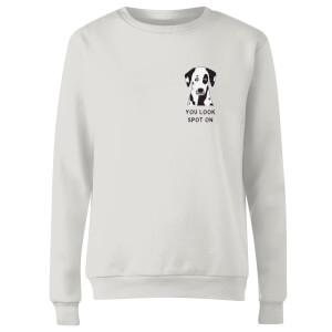 You Look Spot On Women's Sweatshirt - White