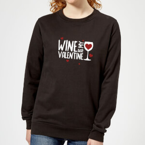 Sweat Femme Wine Is My Valentine - Noir