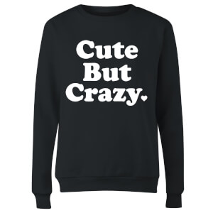 Sweat Femme Cute But Crazy - Noir
