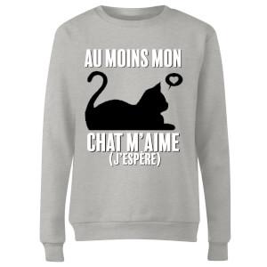 Au Moins Mon Chat M'aime J'espere Women's Sweatshirt - Grey